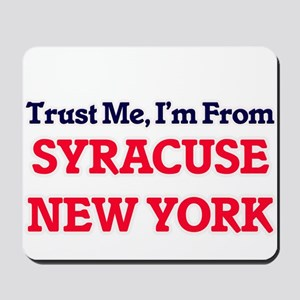 Trust Me, I'm from Syracuse New York Mousepad