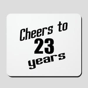 Cheers To 23 Years Birthday Mousepad