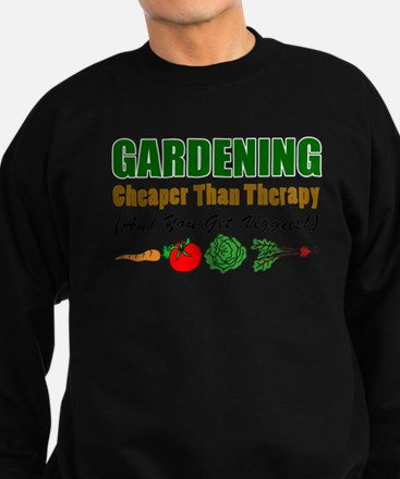 Gardening Cheaper Than Therapy Sweatshirt
