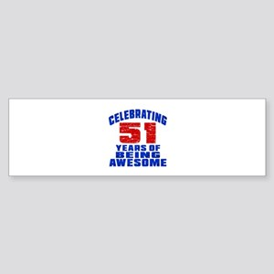 Celebrating 51 Years Of Being Awe Sticker (Bumper)