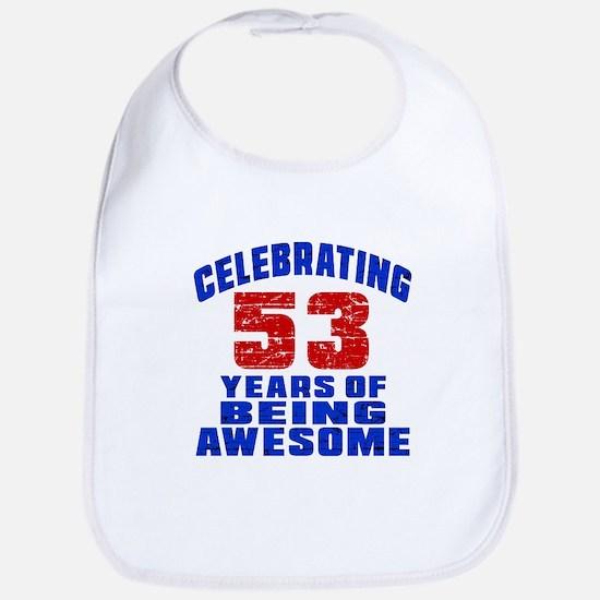 Celebrating 53 Years Of Being Awesome Bib