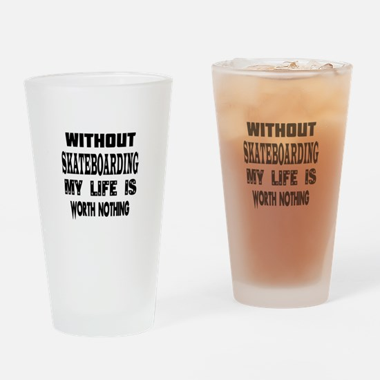 Skateboarding Is My Life Drinking Glass