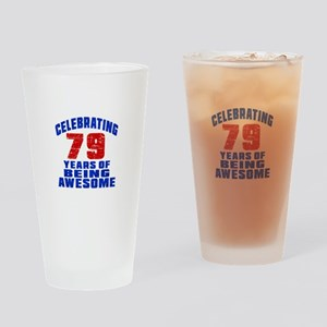 Celebrating 79 Years Of Being Aweso Drinking Glass