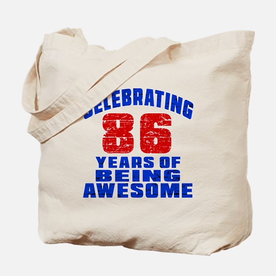 Celebrating 86 Years Of Being Awesome Tote Bag