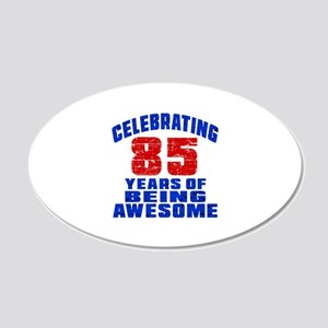 Celebrating 85 Years Of Bein 20x12 Oval Wall Decal