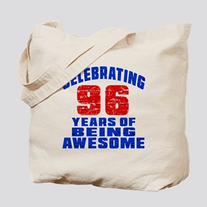Celebrating 96 Years Of Being Awesome Tote Bag