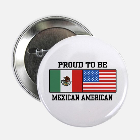 """Proud Mexican American 2.25"""" Button"""