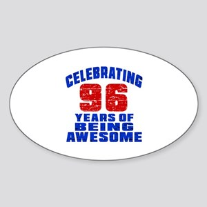 Celebrating 96 Years Of Being Aweso Sticker (Oval)