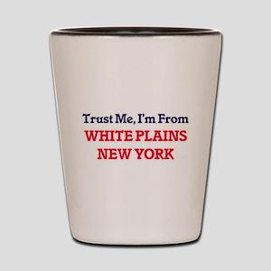 Trust Me, I'm from White Plains New Yor Shot Glass