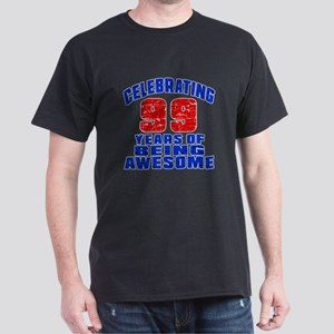 Celebrating 99 Years Of Being Awesome Dark T-Shirt