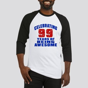 Celebrating 99 Years Of Being Awes Baseball Jersey
