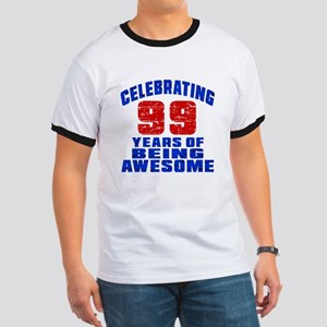 Celebrating 99 Years Of Being Awesome Ringer T