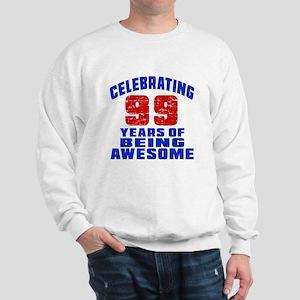 Celebrating 99 Years Of Being Awesome Sweatshirt