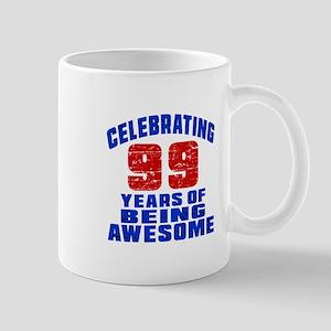 Celebrating 99 Years Of Being Awesome Mug
