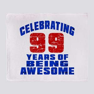 Celebrating 99 Years Of Being Awesom Throw Blanket