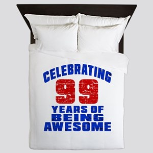 Celebrating 99 Years Of Being Awesome Queen Duvet