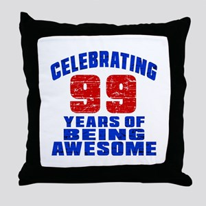 Celebrating 99 Years Of Being Awesome Throw Pillow
