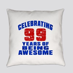 Celebrating 99 Years Of Being Awes Everyday Pillow