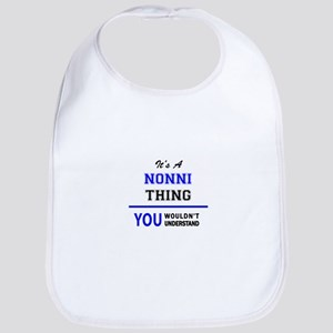 It's a NONNI thing, you wouldn't understand Bib