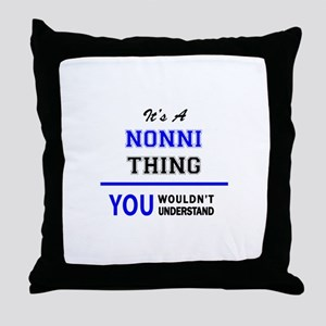 It's a NONNI thing, you wouldn't unde Throw Pillow