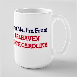 Trust Me, I'm from Belhaven North Carolina Mugs