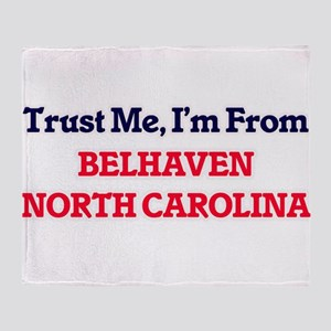 Trust Me, I'm from Belhaven North Ca Throw Blanket