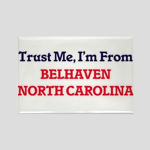 Trust Me, I'm from Belhaven North Carolina Magnets