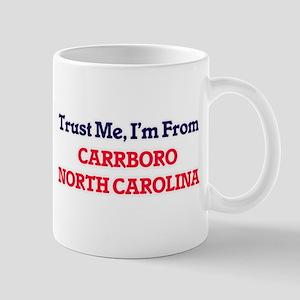 Trust Me, I'm from Carrboro North Carolina Mugs