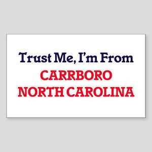 Trust Me, I'm from Carrboro North Carolina Sticker