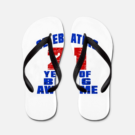 Celebrating 21 Years Of Being Awesome Flip Flops