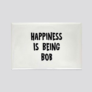 Happiness is being Bob Rectangle Magnet