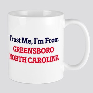 Trust Me, I'm from Greensboro North Carolina Mugs