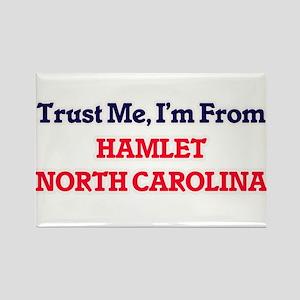 Trust Me, I'm from Hamlet North Carolina Magnets