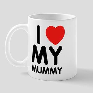 I love my mummy Mug
