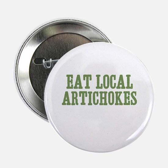 "Eat Local Artichokes 2.25"" Button"