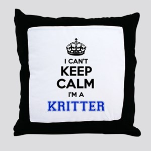 I can't keep calm Im KRITTER Throw Pillow