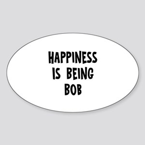 Happiness is being Bob Oval Sticker