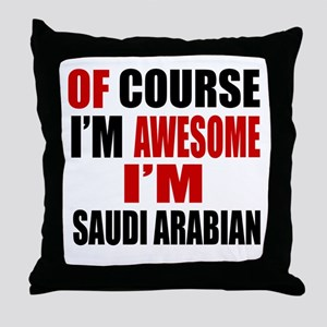 Of Course I Am Saudi Arabian Throw Pillow