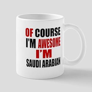 Of Course I Am Saudi Arabian Mug
