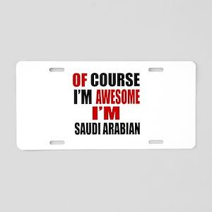 Of Course I Am Saudi Arabia Aluminum License Plate