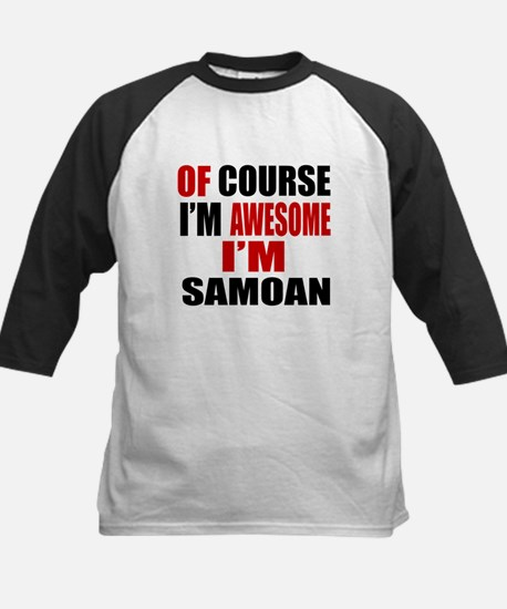 Of Course I Am Samoan Kids Baseball Jersey