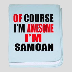 Of Course I Am Samoan baby blanket