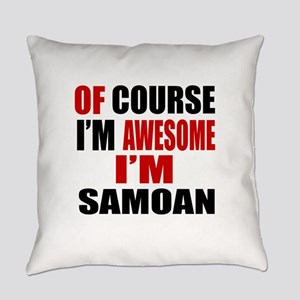 Of Course I Am Samoan Everyday Pillow