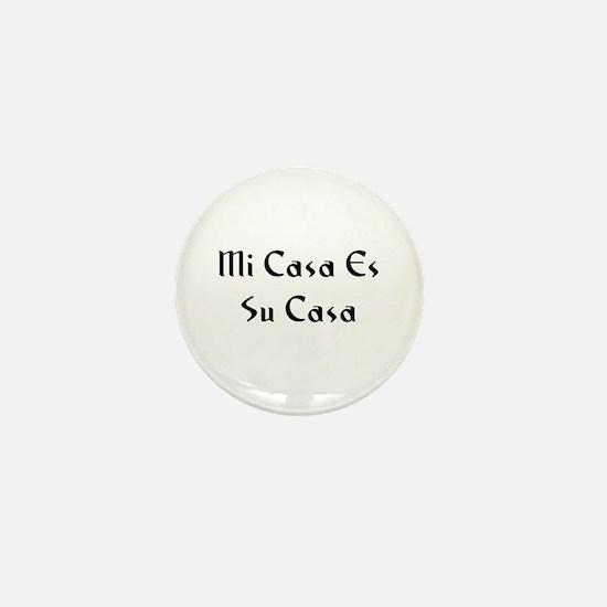 Mi Casa Es Su Casa Mini Button