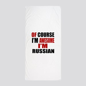 Of Course I Am Russian Beach Towel