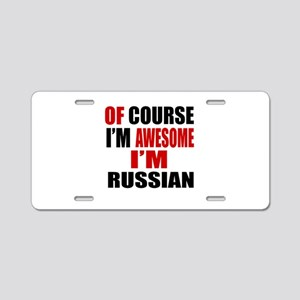 Of Course I Am Russian Aluminum License Plate