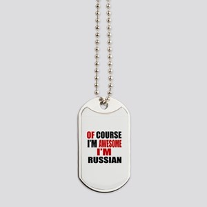Of Course I Am Russian Dog Tags