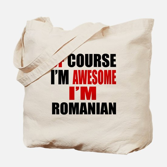 Of Course I Am Romanian Tote Bag