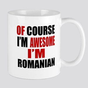 Of Course I Am Romanian Mug