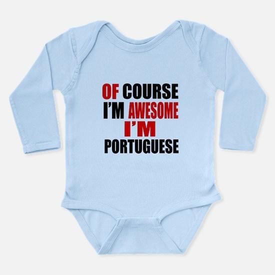 Of Course I Am Portugu Long Sleeve Infant Bodysuit
